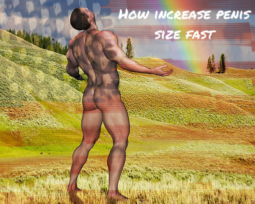 How to increase penis size fast & naturally